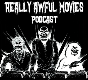really_awful_movies_podcast